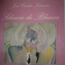 Libros de segunda mano: SILENCIO DE BLANCA JOSÉ CARLOS SOMOZA. Lote 210564645