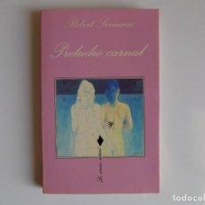 Livres d'occasion: LIBRERIA GHOTICA. ROBERT SERMAISE.PRELUDIO CARNAL.1994.LA SONRISA CARNAL.. Lote 210707001