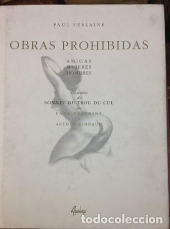 OBRAS PROHIBIDAS. PAUL VERLAINE Y ARTHUR RIMBAUD. LITERATURA EROTICA. AMIGAS, MUJERES, HOMBRES. (Libros de Segunda Mano (posteriores a 1936) - Literatura - Narrativa - Erótica)