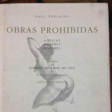 Libros de segunda mano: OBRAS PROHIBIDAS. PAUL VERLAINE Y ARTHUR RIMBAUD. LITERATURA EROTICA. AMIGAS, MUJERES, HOMBRES.. Lote 211722909