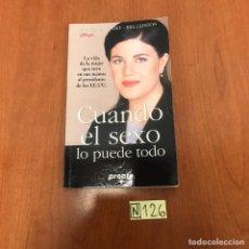Libros de segunda mano: CUANDO EL SEXO LO PUEDE TODO. Lote 212126951