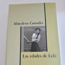 Libros de segunda mano: LAS EDADES DE LULÚ - ALMUDENA GRANDES. Lote 212503527