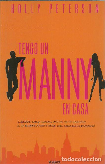 HOLLY PETERSON-TENGO UN MANNY EN CASA.BOULEVARD.VERGARA.2007. (Libros de Segunda Mano (posteriores a 1936) - Literatura - Narrativa - Erótica)