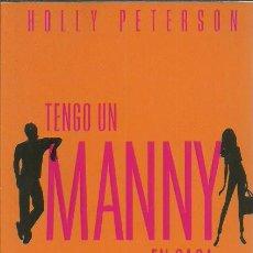 Libros de segunda mano: HOLLY PETERSON-TENGO UN MANNY EN CASA.BOULEVARD.VERGARA.2007.. Lote 213354547