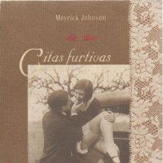 Libros de segunda mano: CITAS FURTIVAS. MEYRICK JOHNSON. Lote 214075465