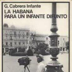 Libros de segunda mano: LA HABANA PARA UN INFANTE DIFUNTO-G. CABRERA INFANTE SEIX BARRAL – BIBLIOTECA BREVE. Lote 214222371