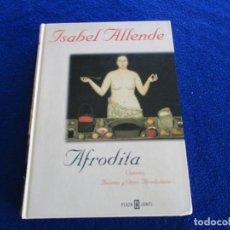 Libros de segunda mano: AFRODITA ISABEL ALLENDE PLAZA JANÉS EDITORES 1997 PLAZA JANES EDITORES 1997 COMPRAR. Lote 215013562