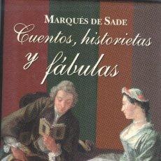 Libros de segunda mano: CUENTOS. HISTORIETAS Y FÁBULAS DEL MARQUÉS DE SADE. Lote 217938801