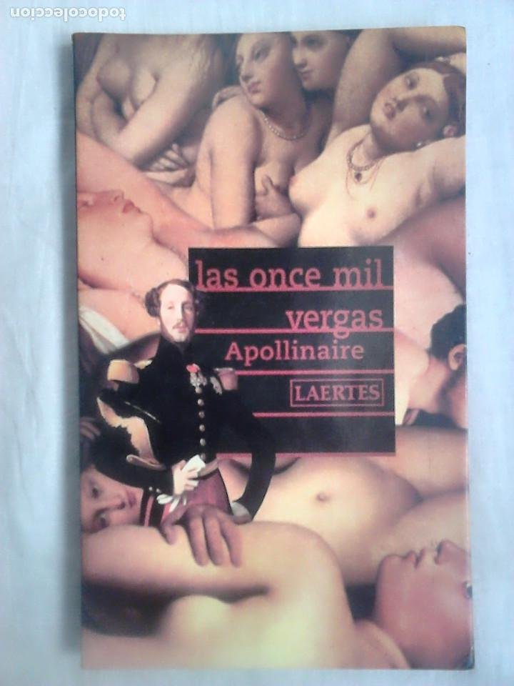 APOLLINAIRE - LAS ONCE MIL VERGAS (LAERTES, 2003) (Libros de Segunda Mano (posteriores a 1936) - Literatura - Narrativa - Erótica)