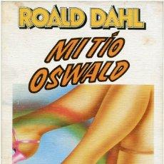 Libros de segunda mano: ROALD DAHL - MI TÍO OSWALD - ED. ANAGRAMA, CONTRASEÑAS #49 - BARCELONA 1983 - JULIO VIVAS. Lote 219430361