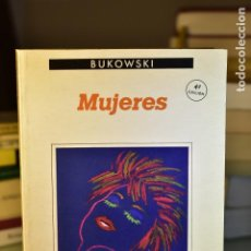 Libros de segunda mano: MUJERES- CHARLES BUKOWSKI- EDITORIAL ANAGRAMA. Lote 219711436