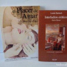 Libros de segunda mano: ¡¡ EROTISMO: EL PLACER DE AMAR Y INTERLUDIOS EROTICOS. !!. Lote 221768548
