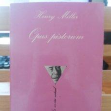 Libros de segunda mano: OPUS PISTORUM. HENRY MILLER. TUSQUETS EDITORES. BARCELONA, 1984.. Lote 222005548