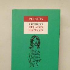 Libros de segunda mano: PULSION Y OTROS 9 RELATOS EROTICOS. EDHASA. TDK542. Lote 222069916