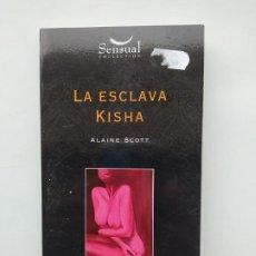 Libros de segunda mano: LA ESCLAVA KISHA. - CUENTOS ERÓTICOS DE KARGUL. - ALAINE SCOTT. SENSUAL COLLECTION. TDK542. Lote 222304643