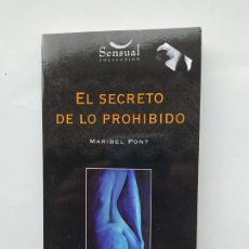 Libros de segunda mano: EL SECRETO DE LO PROHIBIDO. MARIBEL PONT. SENSUAL COLLECTION. TDK544. Lote 222304698