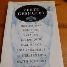 Libros de segunda mano: VERTE DESNUDO. VVAA. Lote 222612965