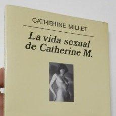 Libros de segunda mano: LA VIDA SEXUAL DE CATHERINE M. - CATHERINE MILLET. Lote 222646982