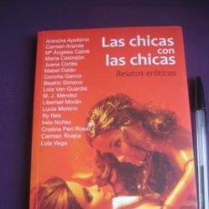 Libros de segunda mano: LAS CHICAS CON LAS CHICAS - RELATOS EROTICOS - VARIAS AUTORAS - EGALES 2009 - DEDICADO. Lote 222720225