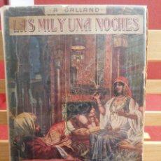 Libros de segunda mano: LAS MIL Y UNA NOCHES. A. GALLAND. CUENTOS ORIENTALES RAMON SOPENA, ED. BARCELONA, S/A. (CA.1940). Lote 224493695