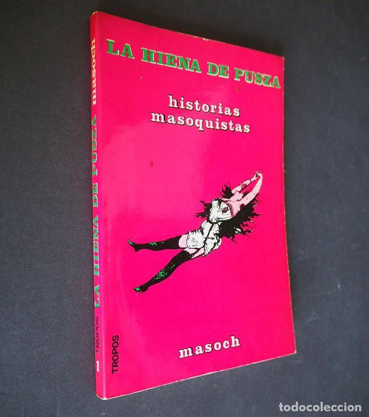 LA HIENA DE PUSZA.HISTORIAS MASOQUISTAS. MASOCH.1975 TROPOS. (Libros de Segunda Mano (posteriores a 1936) - Literatura - Narrativa - Erótica)