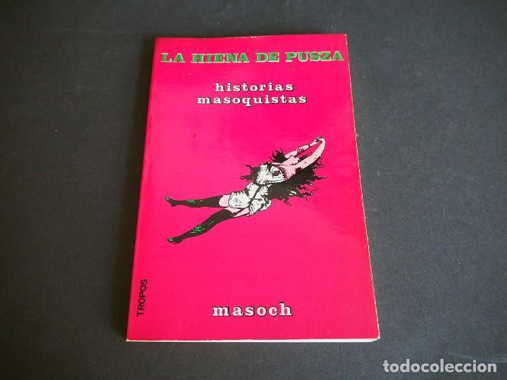 Libros de segunda mano: LA HIENA DE PUSZA.HISTORIAS MASOQUISTAS. MASOCH.1975 TROPOS. - Foto 2 - 225119987