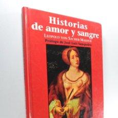 Libros de segunda mano: HISTORIAS DE AMOR Y SANGRE SACHERMASOCH, LEOPOLD VON. Lote 226341456
