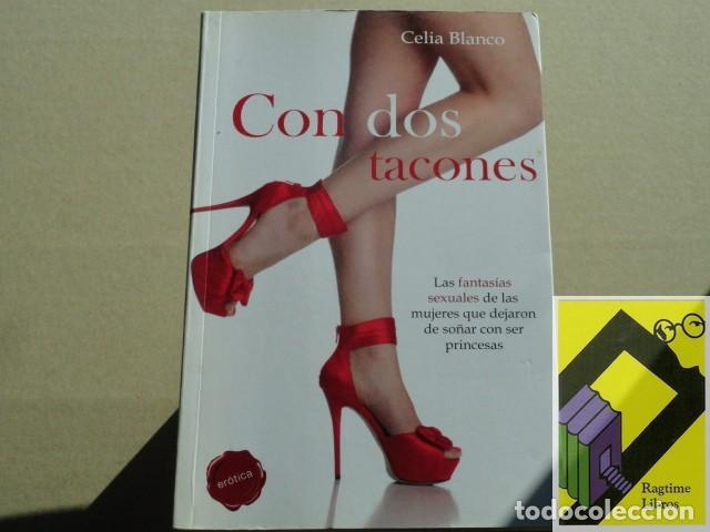 BLANCO, CELIA: CON DOS TACONES. ... (Libros de Segunda Mano (posteriores a 1936) - Literatura - Narrativa - Erótica)
