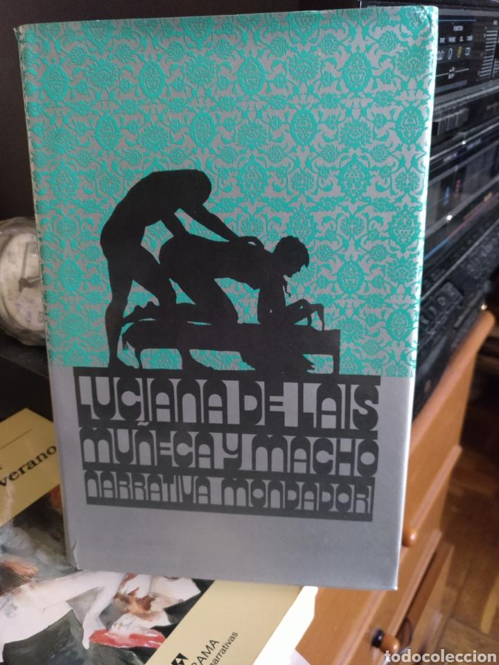 LUCIANA DE LAIS. MUÑECA Y MACHO. MONDADORI 1990 (Libros de Segunda Mano (posteriores a 1936) - Literatura - Narrativa - Erótica)