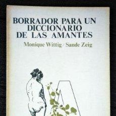 Libros de segunda mano: BORRADOR PARA UN DICCIONARIO DE LAS AMANTES. MONIQUE WITTIG Y SANDE ZEIG. LUMEN, 1981. Lote 227135850