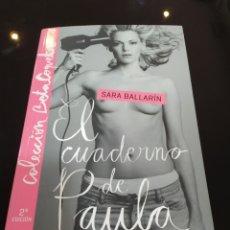 Libros de segunda mano: EL CUADERNO DE PAULA. SARA BALLARÍN. Lote 229520055