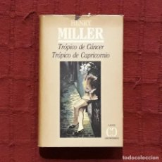 Libros de segunda mano: TRÓPICO DE CÁNCER / TRÓPICO DE CAPRICORNIO - HENRY MILLER. Lote 230396840