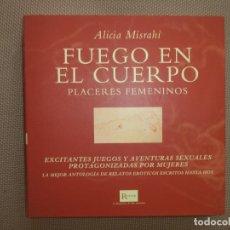 Libros de segunda mano: FUEGO EN EL CUERPO ALICIA MISRAHI ROUGE PERFECTO ESTADO 304 PAGINAS MUCHAS ILUSTRACIONES. Lote 230830075