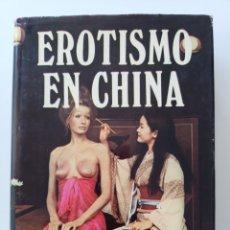 Libros de segunda mano: EROTISMO EN CHINA. 1976. H. VON SOHEL. Lote 231177185