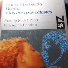 Libros de segunda mano: BEATRIZ Y LOS CUERPOS CELESTES. LUCIA ETXEBARRIA. EDICIONES DESTINO 1998. Lote 231514910