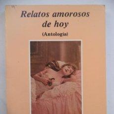Libros de segunda mano: RELATOS AMOROSOS DE HOY ANTOLOGIA RAFAEL DE COZAR PERFECTO EASTADO ED CARRO DE NIEVE. Lote 233104570