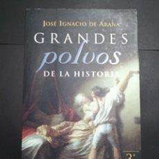 Libros de segunda mano: GRANDES POLVOS DE LA HISTORIA JOSÉ IGNACIO DE ARANA. Lote 233883875
