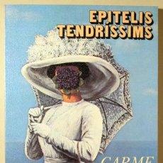 Libros de segunda mano: RIERA, CARME - EPITELIS TENDRÍSSIMS - BARCELONA 1981 - 1ª ED.. Lote 235038910