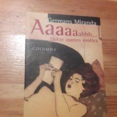 Libros de segunda mano: DOTZE CONTES EROTICS - GERMANS MIRANDA - COLUMNA - CUENTOS EROTICOS EN CATALAN. Lote 235124305