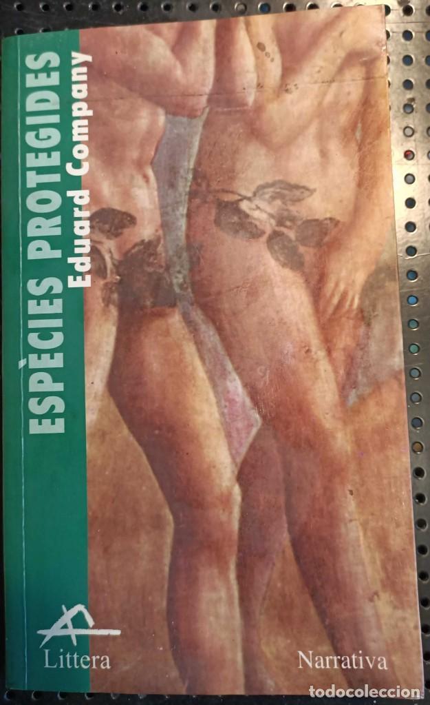 LIBRO ESPÈCIES PROTEGIDES, EDUARD COMPANY, 2000, MUY RARO DE CONSEGUIR (Libros de Segunda Mano (posteriores a 1936) - Literatura - Narrativa - Erótica)