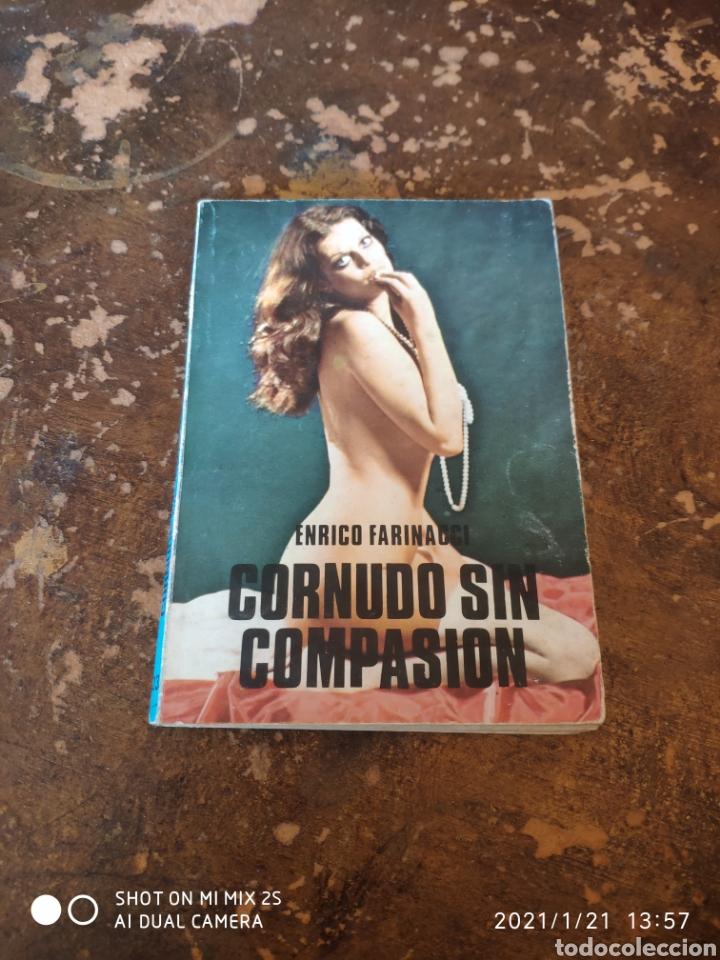 CORNUDO SIN COMPASIÓN (ENRICO FARINACCI) (Libros de Segunda Mano (posteriores a 1936) - Literatura - Narrativa - Erótica)