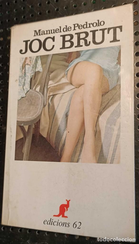 LIBRO JOC BRUT, MANUEL DE PEDROLO, EDICIONS 62, 1986 (Libros de Segunda Mano (posteriores a 1936) - Literatura - Narrativa - Erótica)