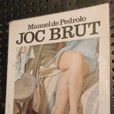 Libros de segunda mano: LIBRO JOC BRUT, MANUEL DE PEDROLO, EDICIONS 62, 1986. Lote 236359485