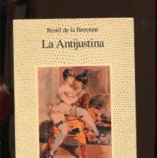 Libros de segunda mano: R. DE LA BRETONNE. LA ANTIJUSTINA. ALCOR 1992.. Lote 237057080
