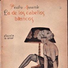 Libros de segunda mano: LA DE LOS CABELLOS BLANCOS - PEDRO MORANTE - COLECCIÓN POMPADOUR Nº12 -MÉXICO. Lote 237134390