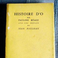 Libros de segunda mano: HISTORIA DE O. HISTORIE D'O. PAULINE RÉAGE. PREFACIO JEAN PAULHAN. EDICIÓN ORIGINAL EN FRANCÉS, 1960. Lote 237272270