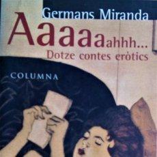 Livros em segunda mão: GERMANS MIRANDA - AAAAH... DOTZE CONTES ERÒTICS (CATALÁN). Lote 237341485