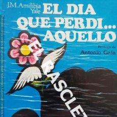 Libros de segunda mano: ANTIGÜO LIBRO -EL DIA QUE PERDI ....AQUELLO - DE J.M. AMILIBIA YALE- AÑO 1975. Lote 239859215