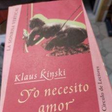 Livres d'occasion: YO NECESITO AMOR KLAUS KINSKI LA SONRISA VERTICAL. Lote 241003360