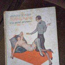 Libros de segunda mano: MARIÓN Y MARITA O LA AMISTAD PELIGROSA. DE PEDRO, V. LA NOVELA PASIONAL. PRENSA MODERNA. AÑOS 20. Lote 243180815